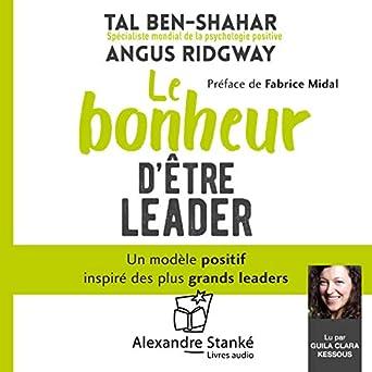 Amazon Com Le Bonheur D Etre Un Leader Un Modele Positif