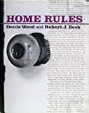 Home Rules, Wood, Denis and Beck, Robert J., 0801846188