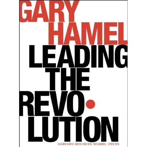 Leading the Revolution: How to Thrive in Turbulent Times by Making Innovation a Way of Life (Hardcover)