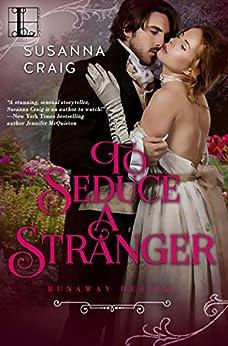 To Seduce a Stranger (The Runaway Desires Series) by [Craig, Susanna]