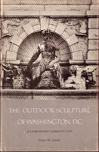 The outdoor sculpture of Washington, D.C: A comprehensive historical guide (Smithsonian Institution Press publication no. ()