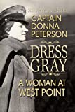 Dress Gray, Donna Peterson, 1571683968