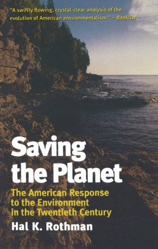 Saving the Planet: The American Response to the Environment in the Twentieth Century (American Ways Series)