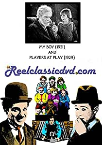 MY BOY (1921) and PLAYERS AT PLAY (1929)