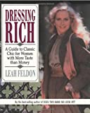 Dressing Rich: A Guide to Classic Chic for Women with More Taste than Money (Perigee Book)