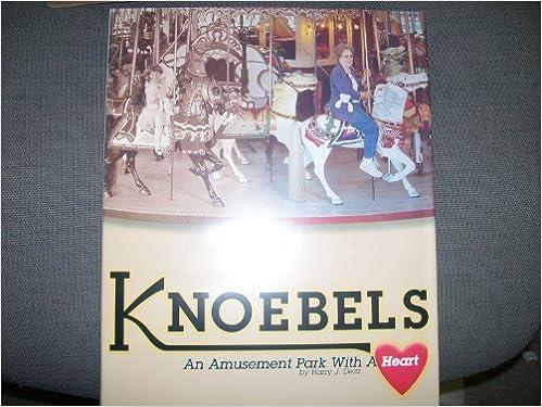 Knoebels: An amut park with a heart: Harry J Deitz ... on