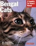 Bengal Cats: A Complete Pet Owner's Manual (Barron's Complete Pet Owner's Manuals (Paperback))