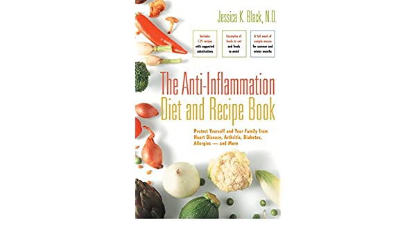 The anti inflammation diet and recipe book protect yourself and the anti inflammation diet and recipe book protect yourself and your family from heart disease arthritis diabetes allergies and more amazon solutioingenieria Choice Image