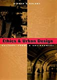 Ethics and Urban Design: Culture, Form and Environment