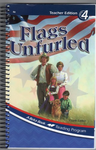 Flags Unfurled 4 Teacher Edition- fourth edition - A Beka -105899