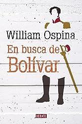 En busca de Bolívar (Spanish Edition)