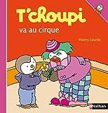 T'choupi Va Au Cirque, Thierry Courtin, 209202163X