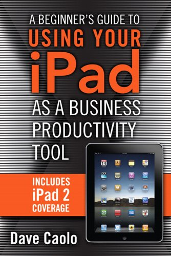 amazon com a beginner s guide to using your ipad as a business rh amazon com Used iPad Mini Early Childhood Education iPad