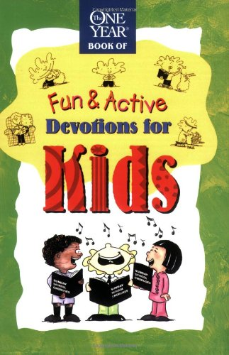 Fun & Active Devotions for Kids (The One Year Book)
