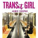 Transit Girl: A Novel | Jamie Shupak