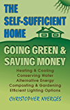 The Self-Sufficient Home: Going Green and Saving Money