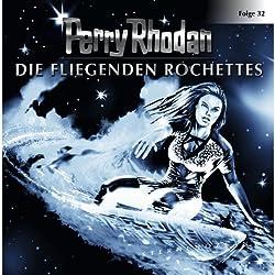 Die fliegenden Rochettes (Perry Rhodan Sternenozean 32)