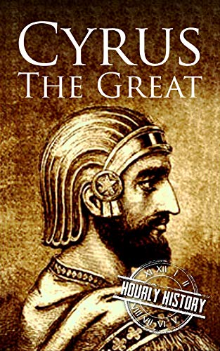 Cyrus the Great: A Life from Beginning to ()