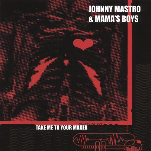 Johnny Mastro and Mamas Boys-Take Me To Your Maker-CD-FLAC-2007-6DM Download