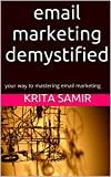 email marketing demystified: your way to mastering email marketing