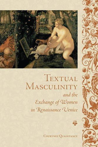Textual Masculinity and the Exchange of Women in Renaissance Venice (Toronto Italian Studies) by University of Toronto Press, Scholarly Publishing Division