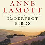 Imperfect Birds | Anne Lamott