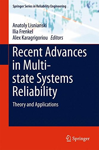 Recent Advances in Multi-state Systems Reliability: Theory and Applications (Springer Series in Reliability Engineering)