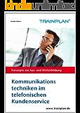 TRAINPLAN - Kommunikationstechniken im telefonischen Kundenservice