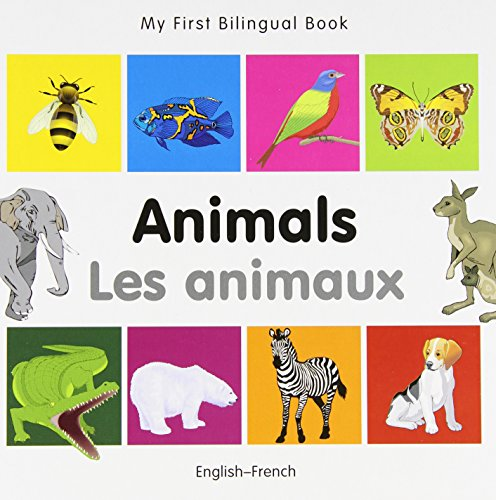 My First Bilingual Book–Animals (English–French) (French and English Edition)