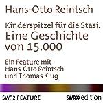 Kinderspitzel für die Stasi: Eine Geschichte von 15.000 | Hans-Otto Reintsch