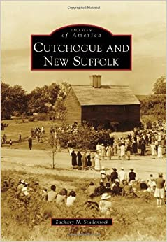 Book Cutchogue and New Suffolk (Images of America) by Zachary N. Studenroth (2013-04-01)