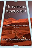 Universus Respondet: Fermi's Paradox Answered-a Novel