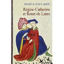 Régine-Catherine et Bonet de Lattes: Biographie croisée 1460-1530