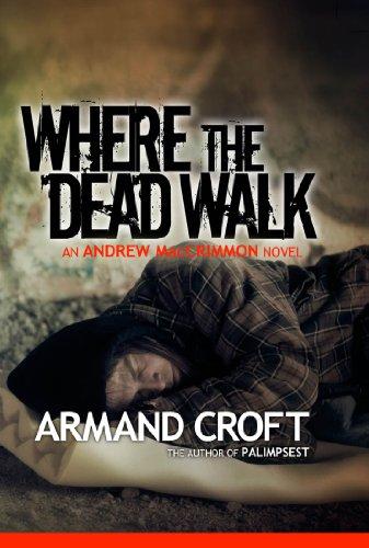 Where the Dead Walk: An Andrew MacCrimmon Novel (Andrew MacCrimmon series Book - Platform Armand