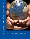 The Holy Earth, L. Bailey, 1482528185