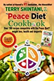Peace Diet (TM) COOKBOOK: Over 100 recipes compatible with the PEACE DIET (TM) for weight loss, health, and longevity