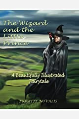 The Wizard and the Little Prince: A beautifully illustrated fairy tale Paperback