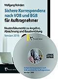 Sichere Korrespondenz nach VOB und BGB für Auftragnehmer, CD-ROMMusterdokumente zu Angebot, Abrechnung und Bauabwicklung