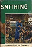 Gunsmithing: A manual of firearm design, construction, alteration and remodeling ; for amateur and professional gunsmiths and users of modern firearms (A Samworth book on firearms)