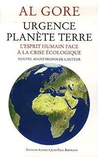 Urgence planète terre : l'esprit humain face à la crise écologique, Gore, Al
