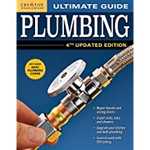 Ultimate Guide: Plumbing, 4th Updated Edition: Top Tips to Fix, Repair, and Upgrade