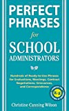 Perfect Phrases for School Administrators, Christine Canning Wilson, 0071632050