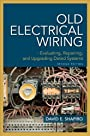Old Electrical Wiring: Evaluating, Repairing, and Upgrading Dated Systems