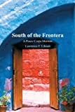 South of the Frontera: A Peace Corps Memoir