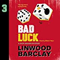 Bad Luck: A Zack Walker Mystery, Book 3 Audiobook by Linwood Barclay Narrated by William Hope