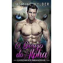 O Desejo do Alpha (Lobos da Montanha Rochosa Livro 1)