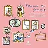Essences de femmes: A chacune son huile essentielle (French Edition)