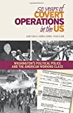 img - for 50 Years of Covert Operations in the US: Washington's Political Police and the American Working Class. book / textbook / text book