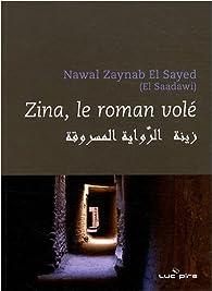 Zina : Le roman volé par  Nawal El Saadawi