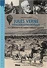 Jules Verne voyageur extraordinaire : A la découverte des mondes connus et inconnus par Paumier